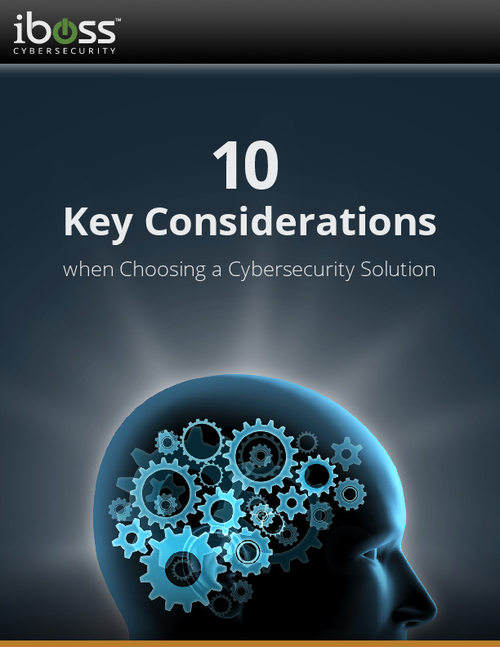 10 Key Considerations when Choosing a Cybersecurity Solution