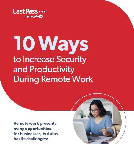10 Ways to Increase Security and Productivity While Working Remote