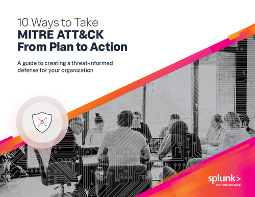 10 Ways to Take the MITRE ATT&CK Framework From Plan to Action