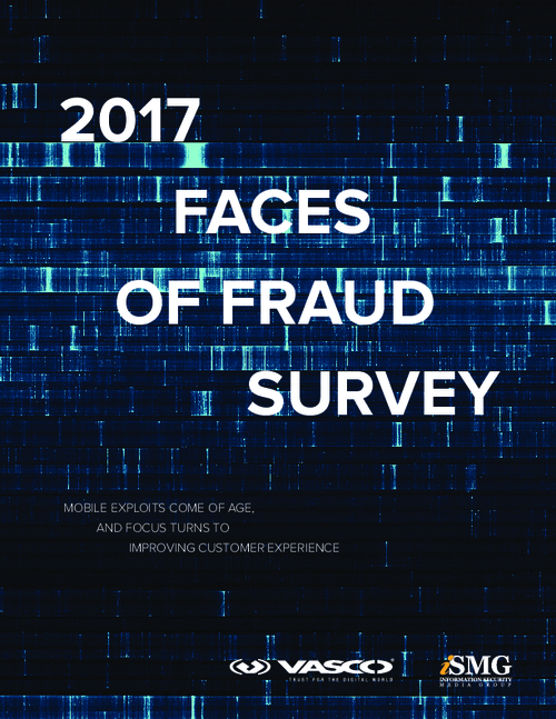 2017 Faces of Fraud Survey Report: Mobile Exploits Come of Age