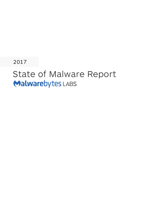 2017 State of Malware Report: Headlines Finally Catch Up to the Hype