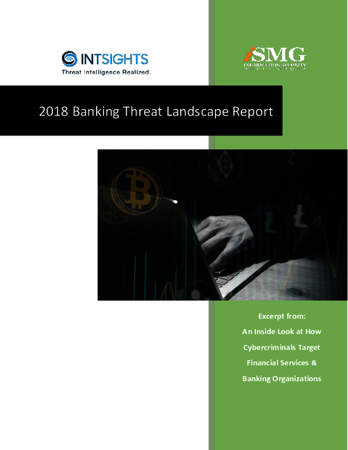 2018 Banking Threat Landscape: An Inside Look at How Cybercriminals Target Financial Services