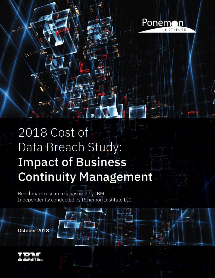 2018 Cost of Data Breach Study: Impact of Business Continuity Management