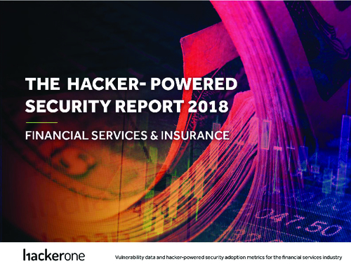 The Hacker-Powered Security Report 2018: Finance & Insurance