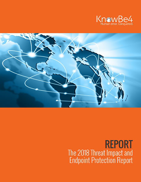 2018 Threat Impact and Endpoint Protection Report: What You Need To Know