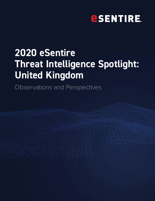 2020 eSentire Threat Intelligence Spotlight: United Kingdom