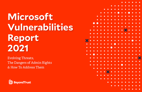 The 2021 Microsoft Vulnerabilities Report