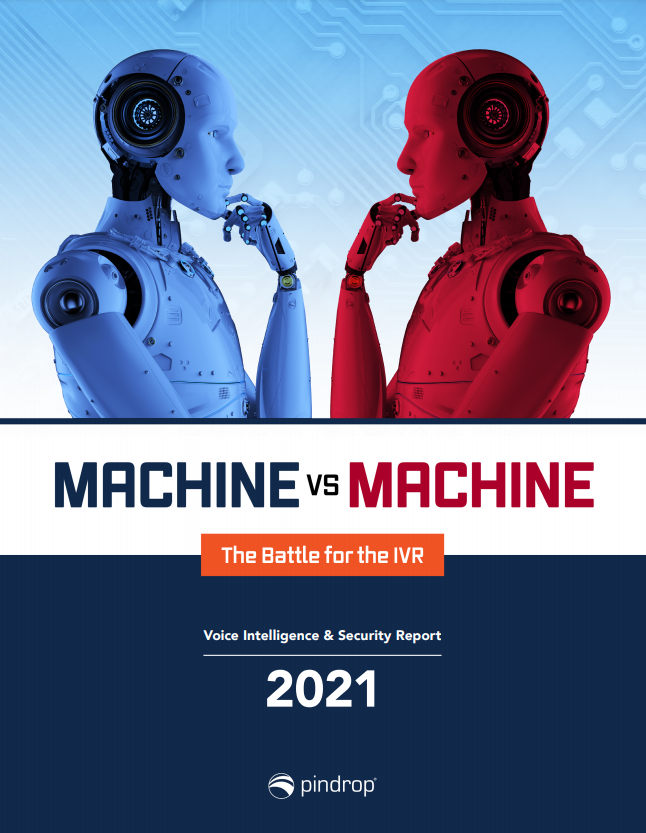 The 2021 Voice Intelligence and Security Report | Section 5: The Law of Unintended Consequences