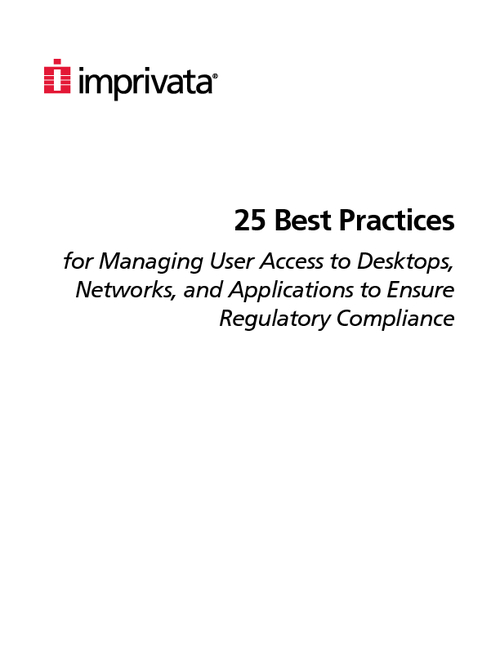 25 Best Practices for Managing User Access to Desktops, Networks, and Applications to Ensure Regulatory Compliance