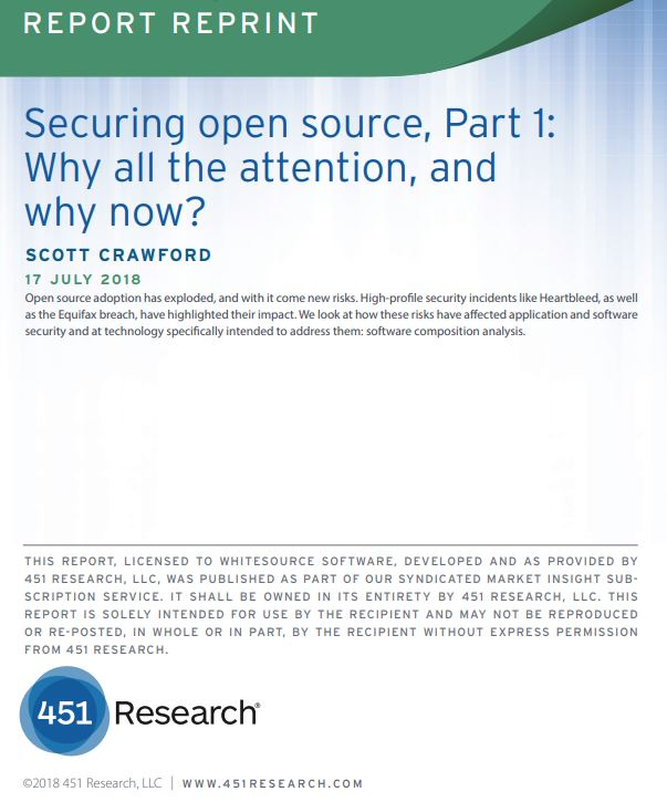 451 Research Report: Securing Open Source - Why All The Attention, And Why Now?