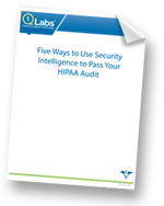 5 Ways to Use Security Intelligence to Pass Your HIPAA Audit