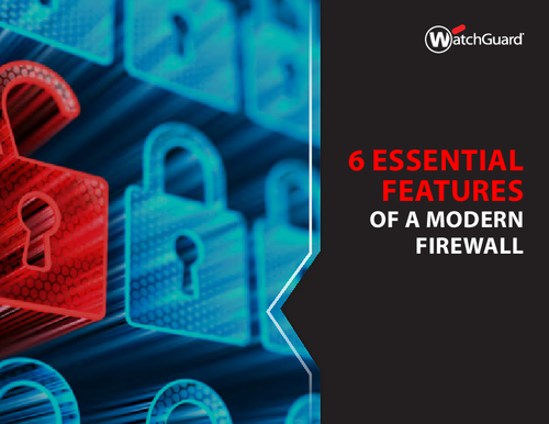 6 Essential Features of a Modern Firewall