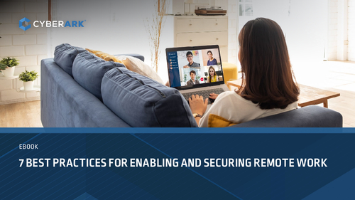 7 Best Practices for Enabling and Securing Remote Work