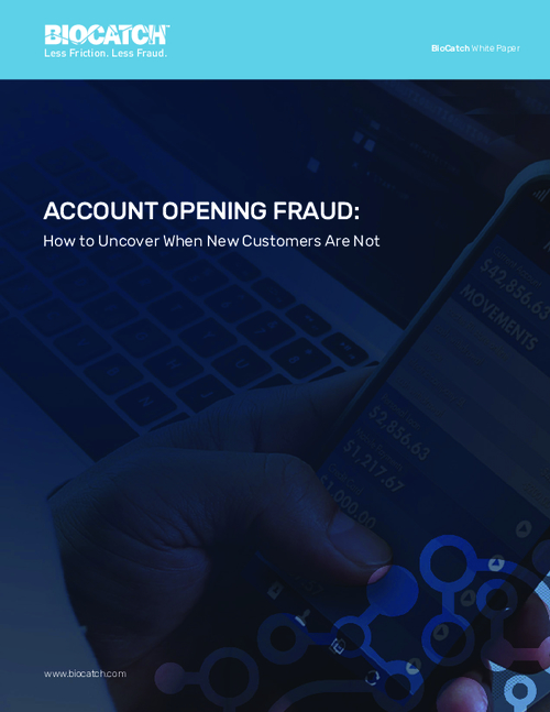 Account Opening Fraud: How to Uncover When New Customers Are Not