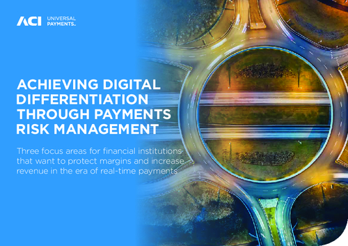 Achieving Digital Differentiation through Payments Risk Management