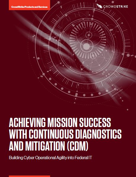Achieving Mission Success with Continuous Diagnostics and Mitigation (CDM)