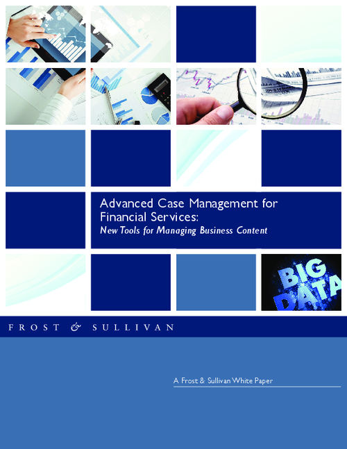 Advanced Case Management for Financial Services: New Tools for Managing Business Content