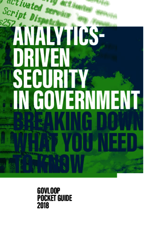 Analytics-Driven Security in Government - Breaking Down What You Need to Know