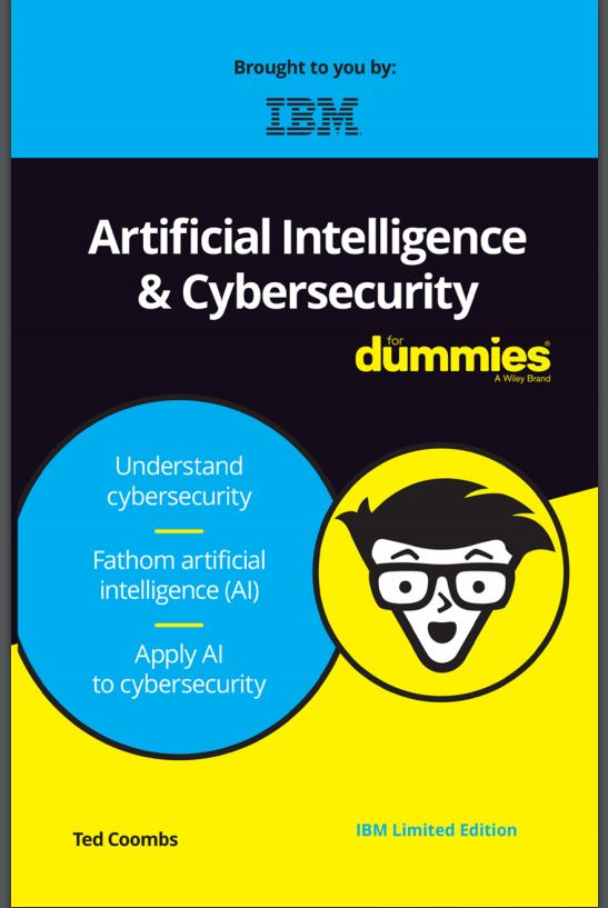 Artificial Intelligence and Cybersecurity For Dummies, IBM Limited Edition