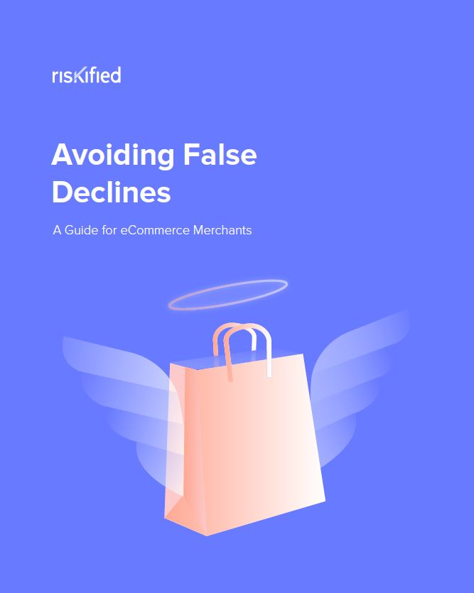 How to Stop Rejecting Perfectly Good Customers Over Fear of Fraud