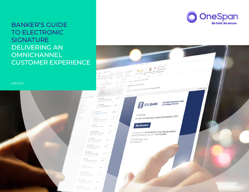 Banker's Guide to Electronic Signature Delivering an Omnichannel Customer Experience