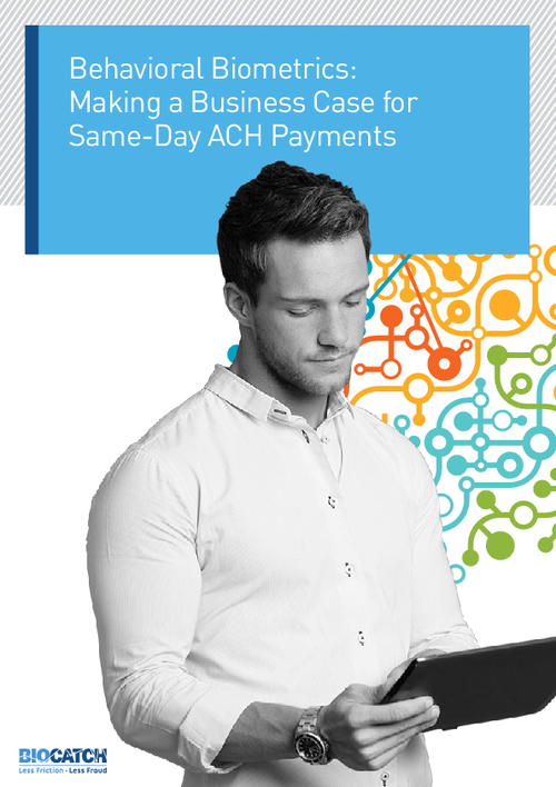 Behavioral Biometrics: Making a Business Case for Same-Day ACH Payments