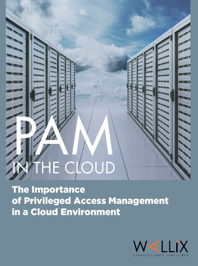 The Benefits of Privileged Access Management (PAM) in the Cloud