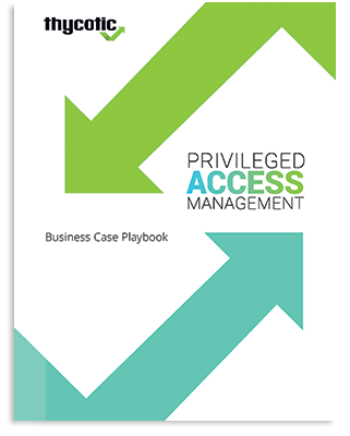 Business Case for PAM Playbook for CISOs