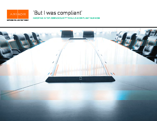 'But I Was Compliant...' - Investing in Security for a Compliant Business