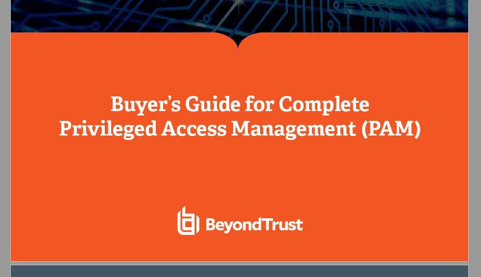 Buyer's Guide for Complete Privileged Access Management (PAM)