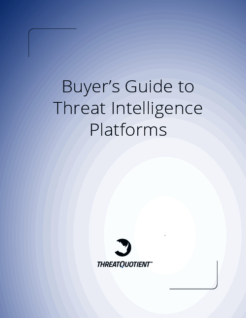 The Buyer's Guide to Threat Intelligence Platforms