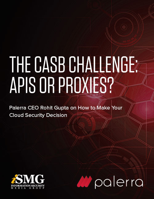 The CASB Challenge: APIs or Proxies?