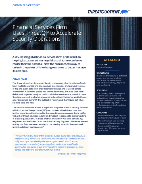 Case Study: Financial Services Firm Uses ThreatQ to Accelerate Security Operations