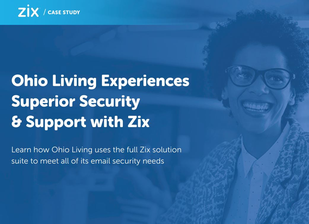 Case Study: Ohio Living Experiences Superior Security & Support With Zix