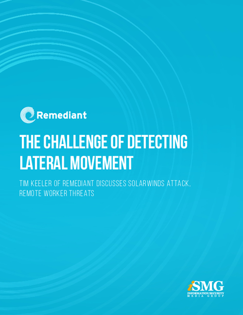 The Challenge of Detecting Lateral Movement: SolarWinds Attack, Remote Worker Threats