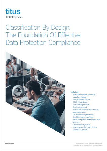 Classification By Design: The Foundation Of Effective Data Protection Compliance