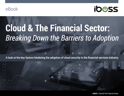 Cloud and the Financial Sector: Breaking Down the Barriers to Adoption