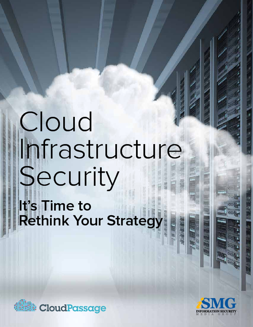 Cloud Infrastructure Security: It's Time to Rethink Your Strategy