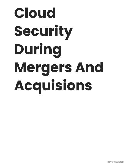 Cloud Security During Mergers And Acquisitions