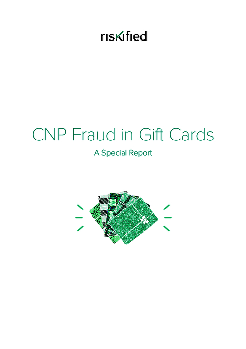 CNP Fraud in Gift Cards: A Special Report