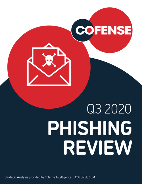 Cofense Quarterly Phishing Review: July - September 2020
