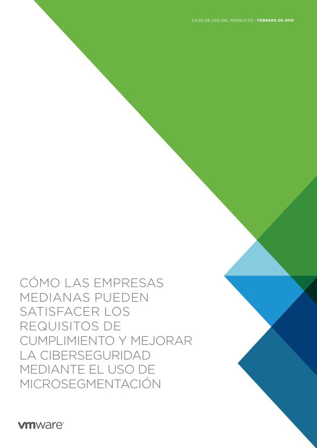 How Midsize Organizations Can Meet Compliance Requirements and Enhance Cybersecurity with Micro-Segmentation (Spanish Language)