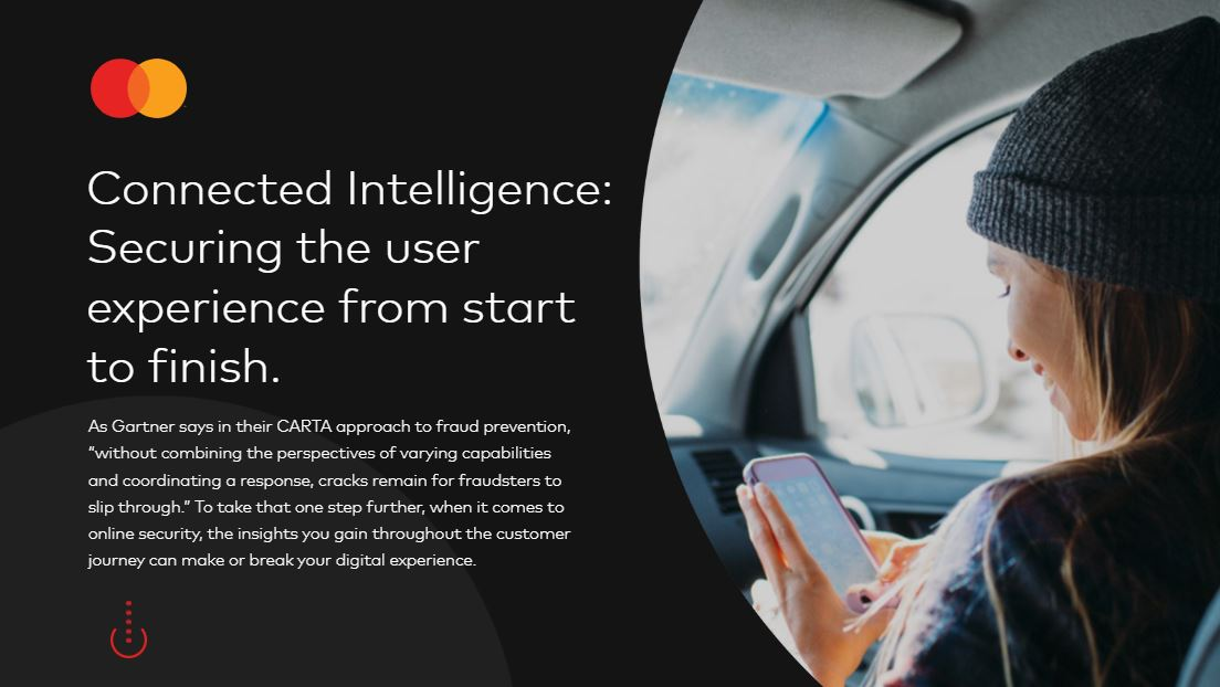 Connected Intelligence: Securing the user experience from start to finish.