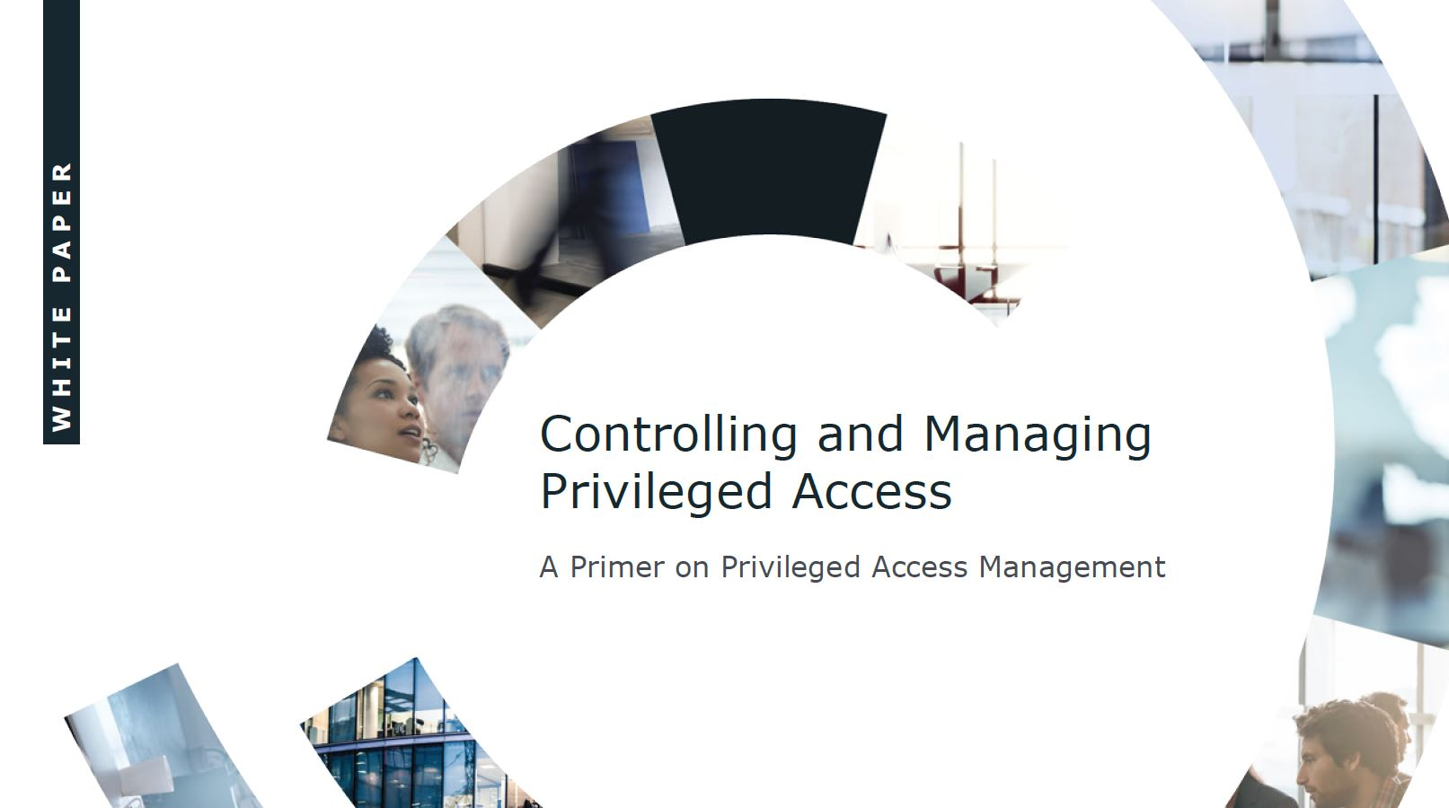 Controlling & Managing Privileged Access: A Primer on Privileged Access Management
