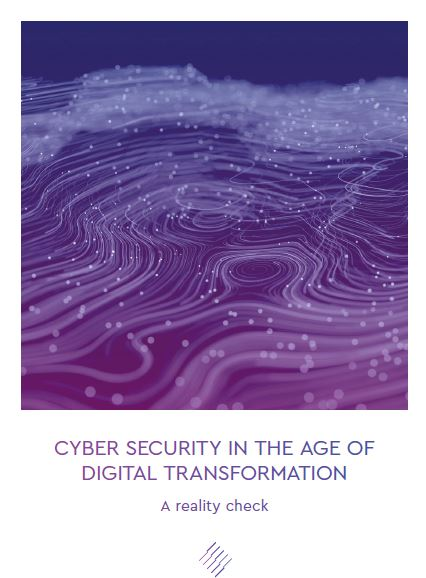 Cyber Security in the Age of Digital Transformation: A Reality Check