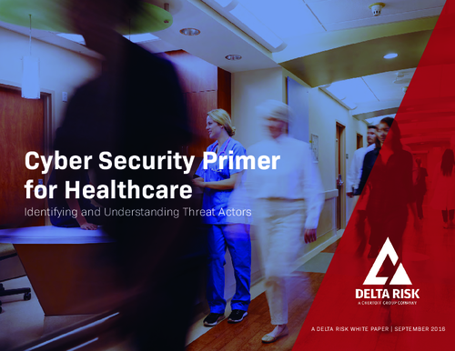 Cyber Security Primer for Healthcare:  Identifying and Understanding Threat Actors