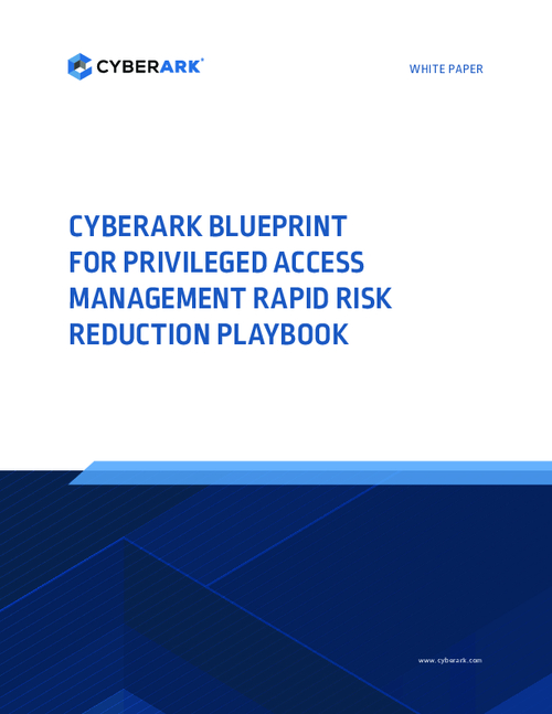 The CyberArk Blueprint for Privileged Access Management Success Rapid Risk Reduction Playbook