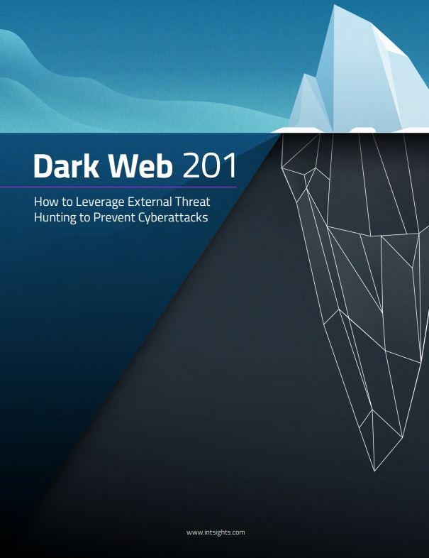 Dark Web 201: How to Leverage External Threat Hunting to Prevent Cyberattacks