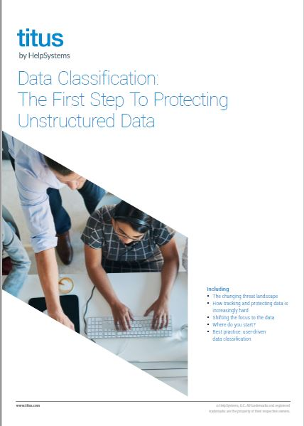 Data Classification: The First Step To Protecting Unstructured Data