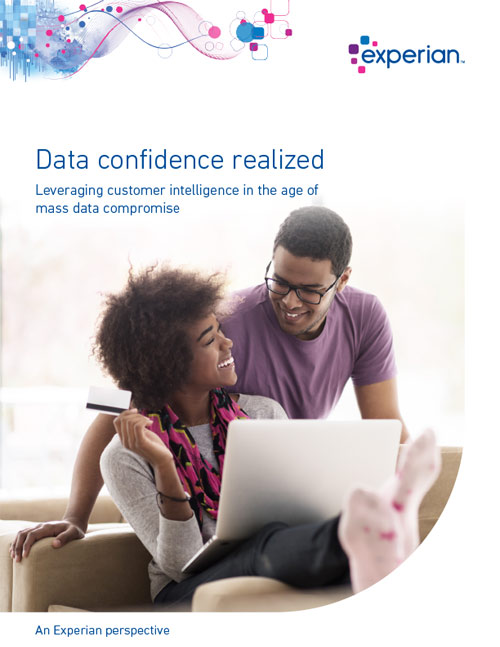 Data confidence realized: Leveraging customer intelligence in the age of mass data compromise